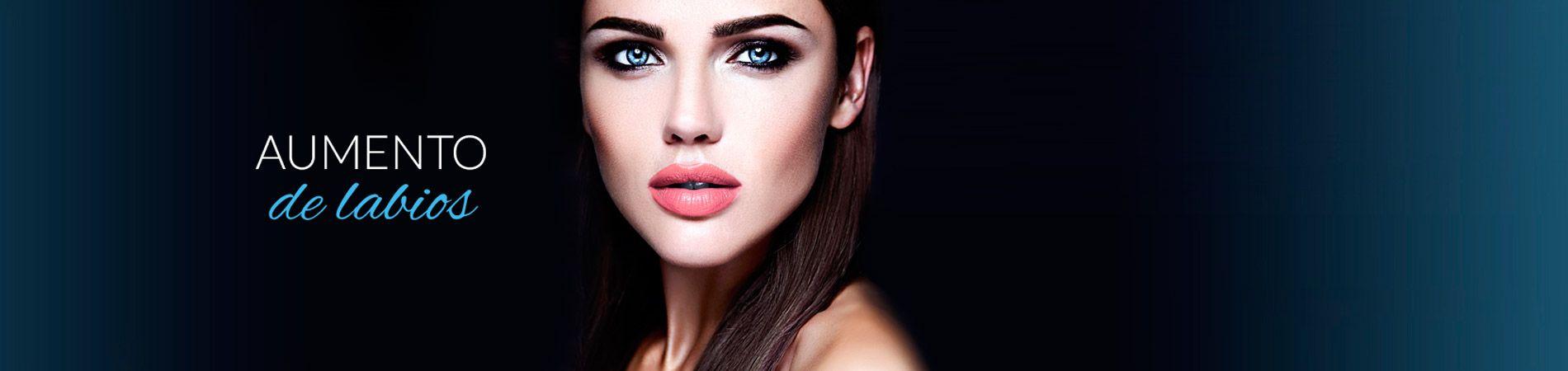 Aumento de labios en Madrid, Valencia y Barcelona